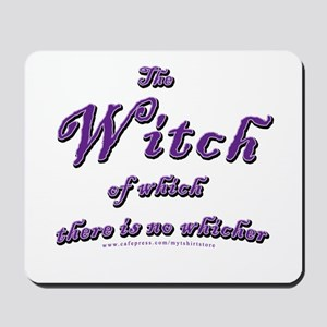 Witch of which Mousepad