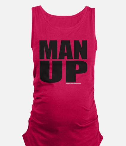 MAN UP T-SHIRTS AND GIFTS Maternity Tank Top