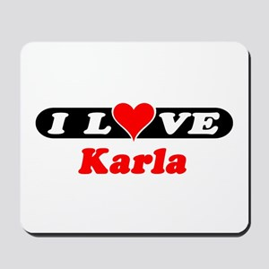 I Love Karla Mousepad
