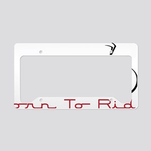 Born To Ride License Plate Holder