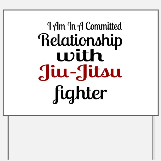 Relationship With Jiu-Jitsu Fighter Yard Sign