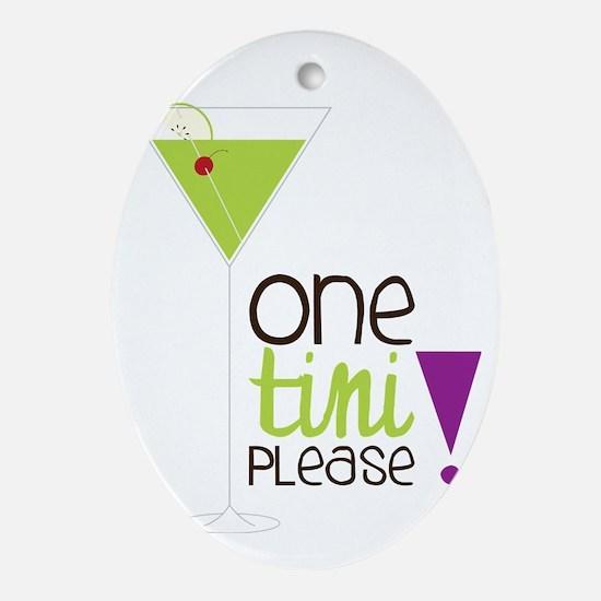 One Tini Please Oval Ornament