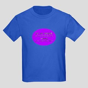 It Is 2008. Do You Know? Kids Dark T-Shirt