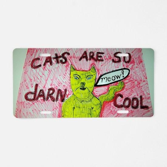 CATS ARE SO DARN COOL carto Aluminum License Plate