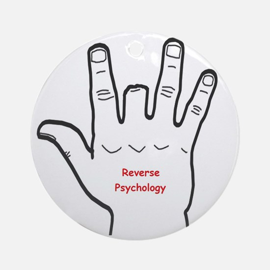 Reverse Psychology Round Ornament