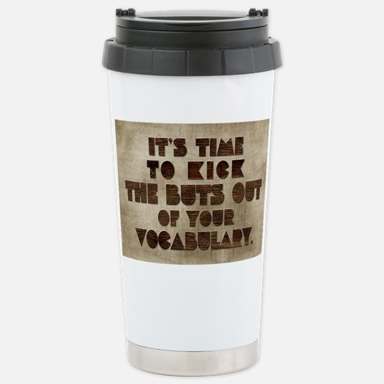 Card Its time to kick t Stainless Steel Travel Mug