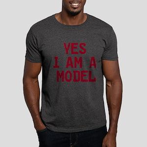 YES I AM A MODEL Dark T-Shirt