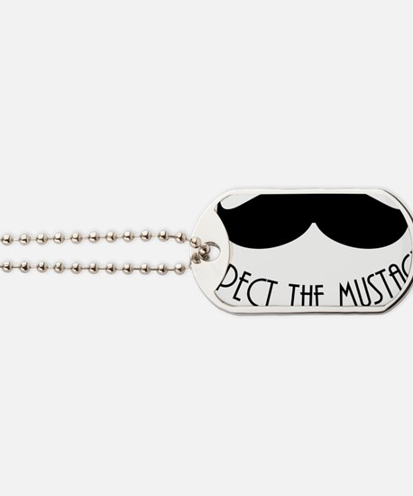 Respect The Mustache Dog Tags
