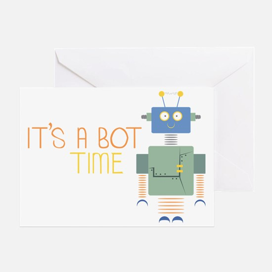 Its A Bot Time Greeting Card