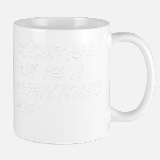 I think a cocktail at this time is a li Mug