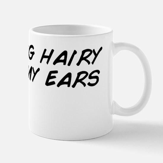 I love big hairy toes in my ears Mug