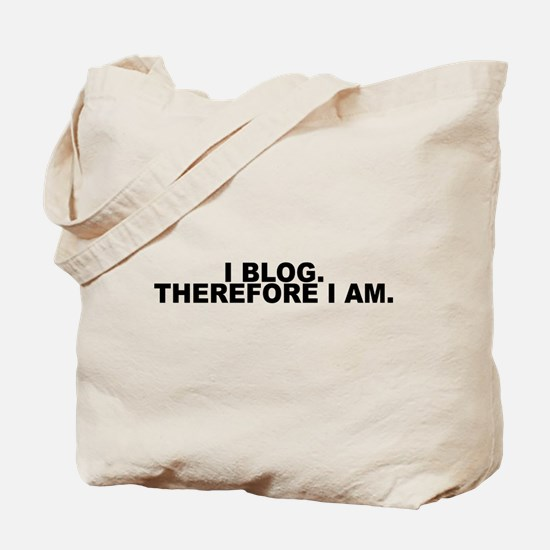 I blog, therefore I am Tote Bag