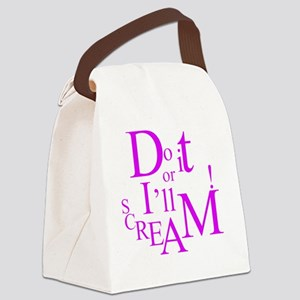 Do It Or Ill Scream Canvas Lunch Bag