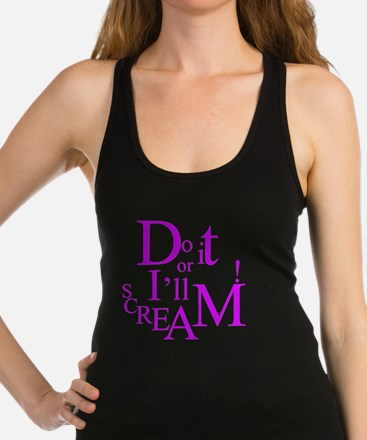 Do It Or Ill Scream Racerback Tank Top