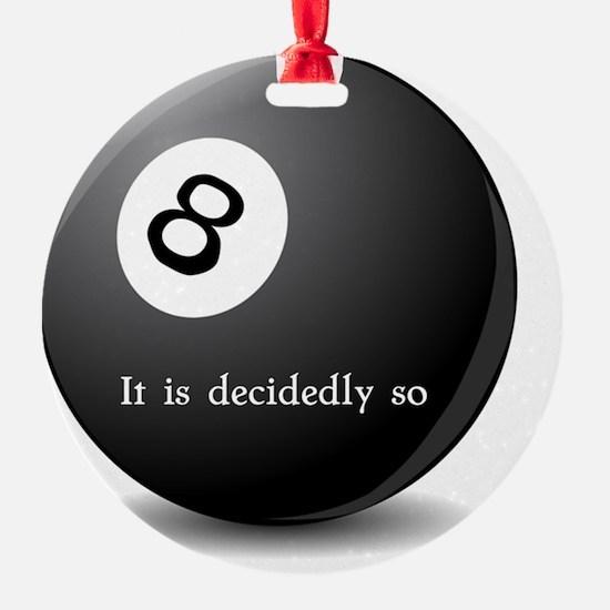 Magic 8-Ball It is decidedly so fun Ornament