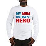 Hero Mom Long Sleeve T-Shirt