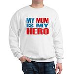 Hero Mom Sweatshirt