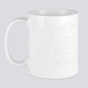 Don't settle for mediocrity; never let  Mug