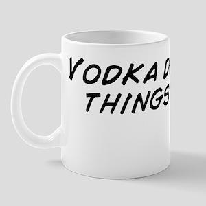 Vodka does bad things to me Mug