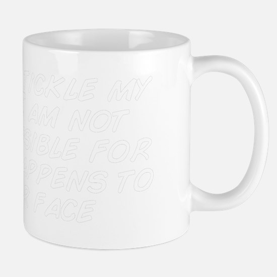 If you tickle my feet I am not responsi Mug