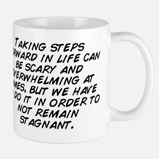 Taking steps forward in life can be sca Mug