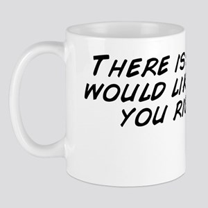 There is so much I would like to say to Mug