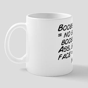 Boobs = no ass. Ass = no boobs. Ass and Mug