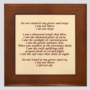 Do not stand at my grave Framed Tile