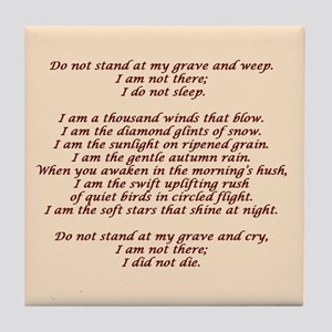 Do not stand at my grave Tile Coaster