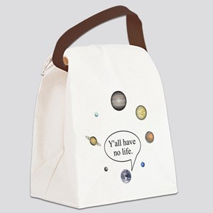 Y'all have no life Canvas Lunch Bag