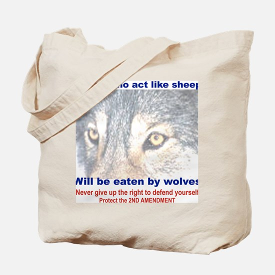 THOSE WHO ACT LIKE SHEEP... Tote Bag