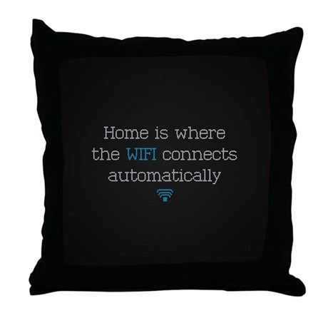 Home Is Where the WiFi Connects Autom Throw Pillow