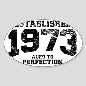Established 1973 - Aged to perfecti Sticker (Oval)