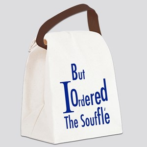 But I Ordered The Souffle Canvas Lunch Bag