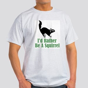 Rather Be A Squirrel Light T-Shirt