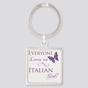 Everyone Loves An Italian Girl Square Keychain