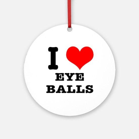 I Heart (Love) Eyeballs Ornament (Round)