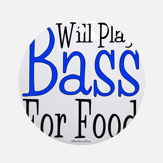 Will Play Bass Round Ornament