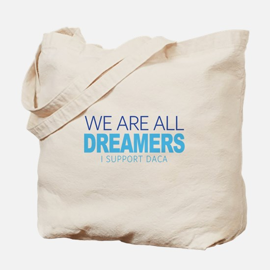 We Are All Dreamers Tote Bag