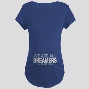 We Are All Dreamers Maternity T-Shirt