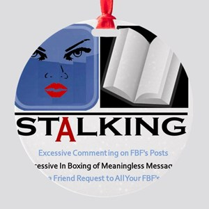 Facebook Stalking  Round Ornament