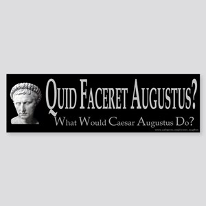 What Would Augustus Do? Bumper Sticker