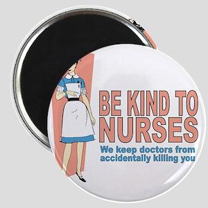 Be kind to nurses... Magnet