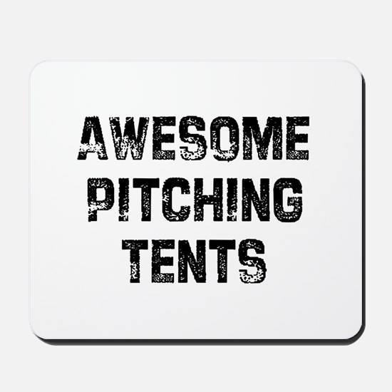 Awesome Pitching Tents Mousepad