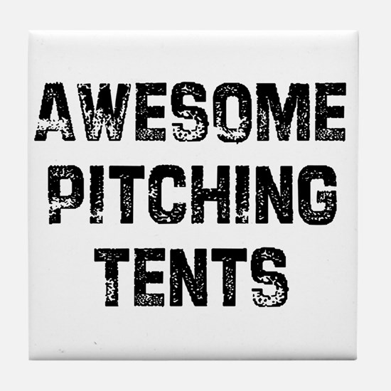 Awesome Pitching Tents Tile Coaster