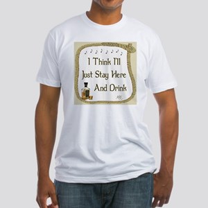 Just Stay Here and Drink Coaster Fitted T-Shirt