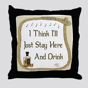 Just Stay Here and Drink Coaster Throw Pillow