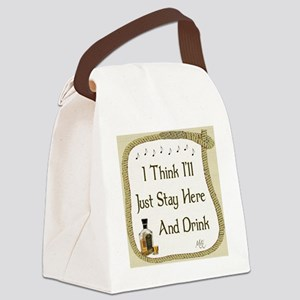 Just Stay Here and Drink Coaster Canvas Lunch Bag