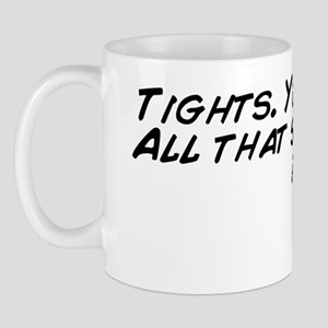 Tights. Yoga pants. All that shit. I lo Mug
