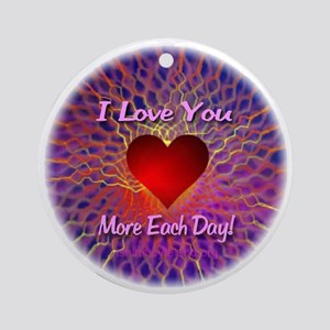 I Love You More Each Day Round Ornament